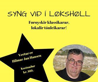 Syng við og undirhald í Løkshøll fríggjakvøldið kl 21.00